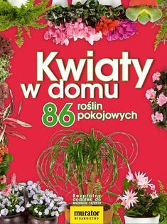 Kwiaty w domu. 86 roślin pokojowych